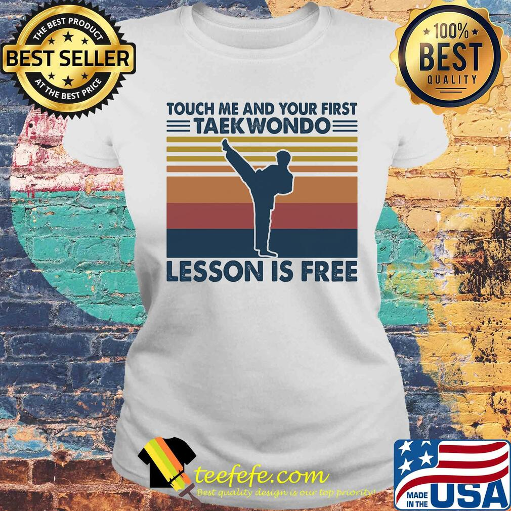 touch me and your first taekwondo lesson is free vintage s Laides tee