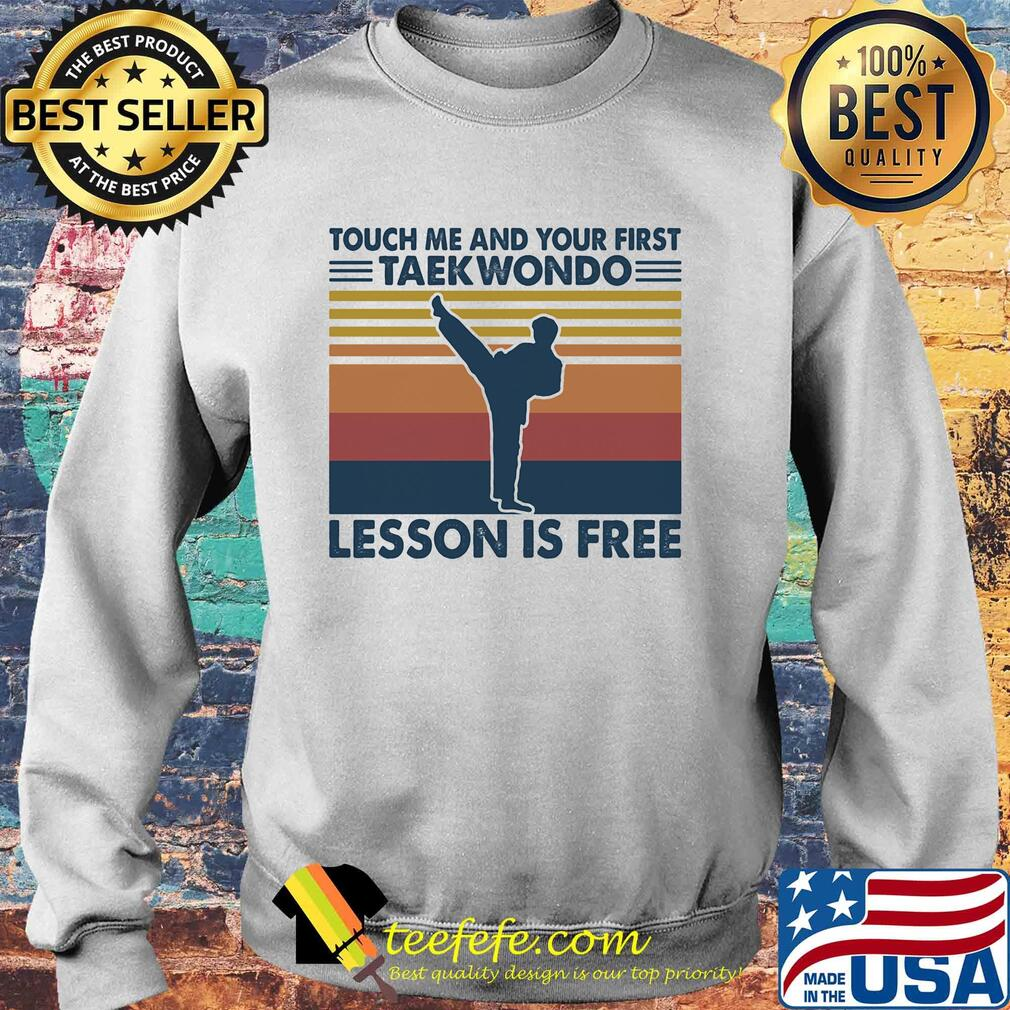 touch me and your first taekwondo lesson is free vintage s Sweater