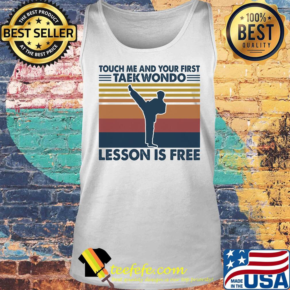 touch me and your first taekwondo lesson is free vintage s Tank top