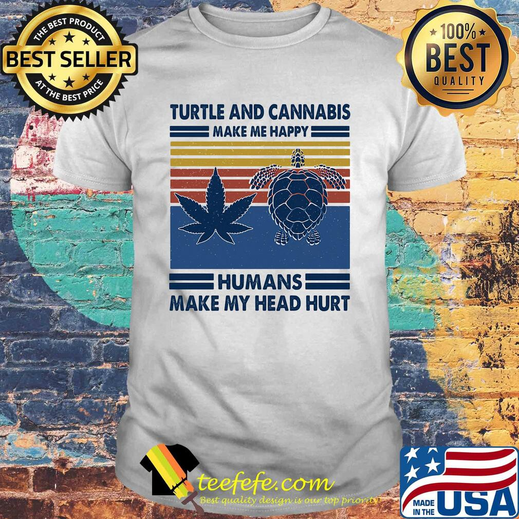 Turtle and cannabis make me happy humans make my head hurt vintage shirt