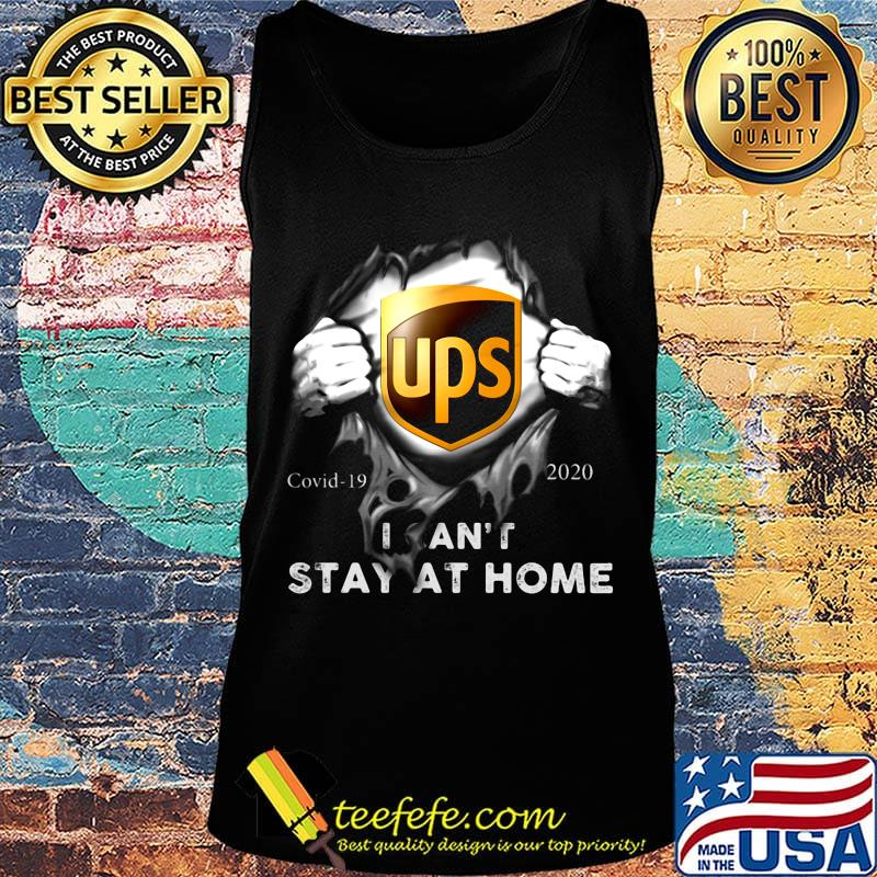 Blood Insides Ups Logo Covid 19 2020 I Can T Stay At Home Shirt Teefefe
