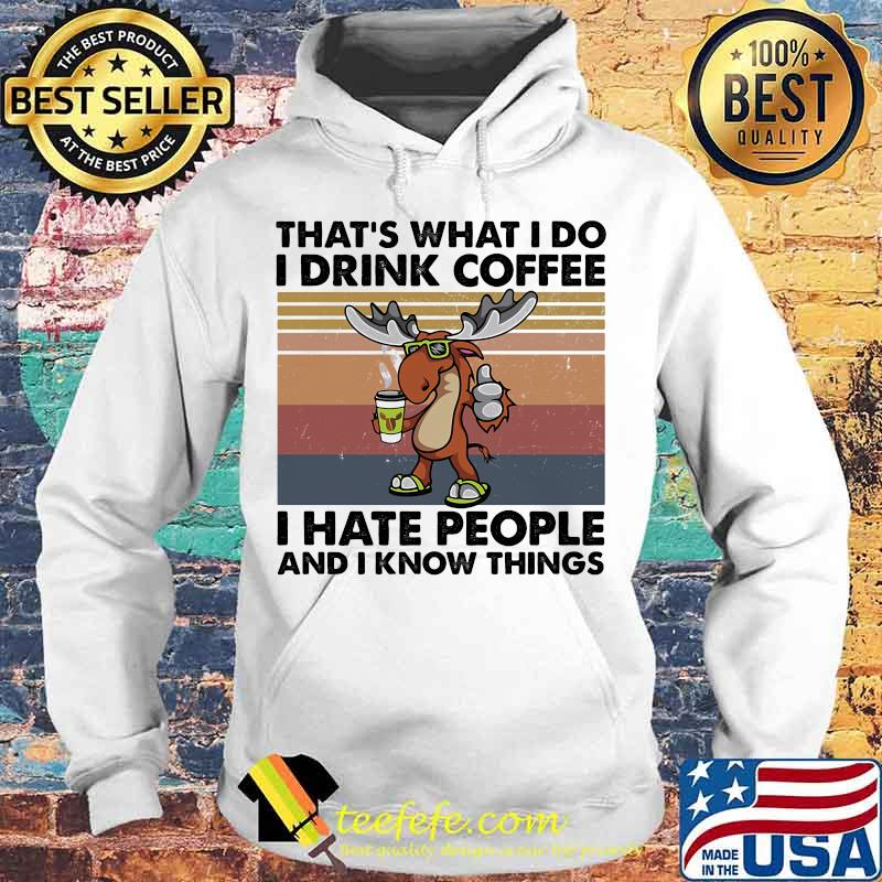 Reindeer That's What I do I drink coffee I hate people and I know things Vintage retro s Hoodie