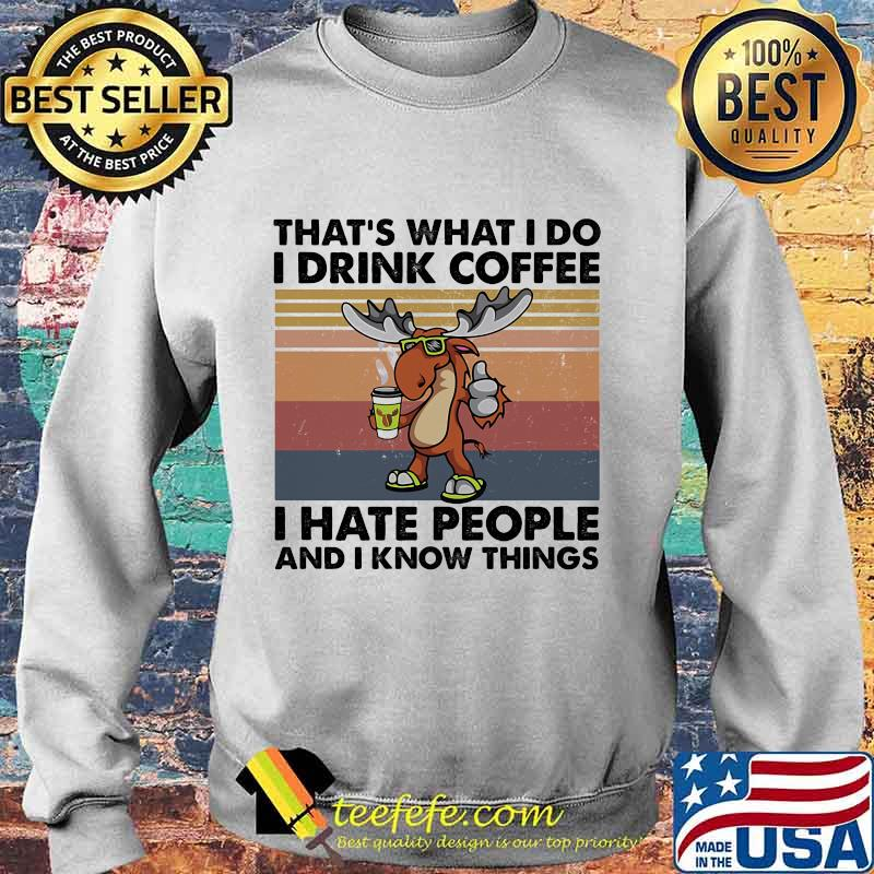 Reindeer That's What I do I drink coffee I hate people and I know things Vintage retro s Sweater