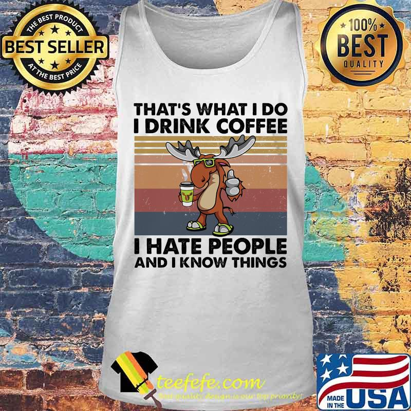 Reindeer That's What I do I drink coffee I hate people and I know things Vintage retro s Tank top