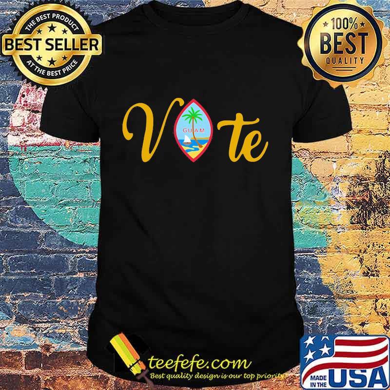 Vote guam where america's day begins shirt