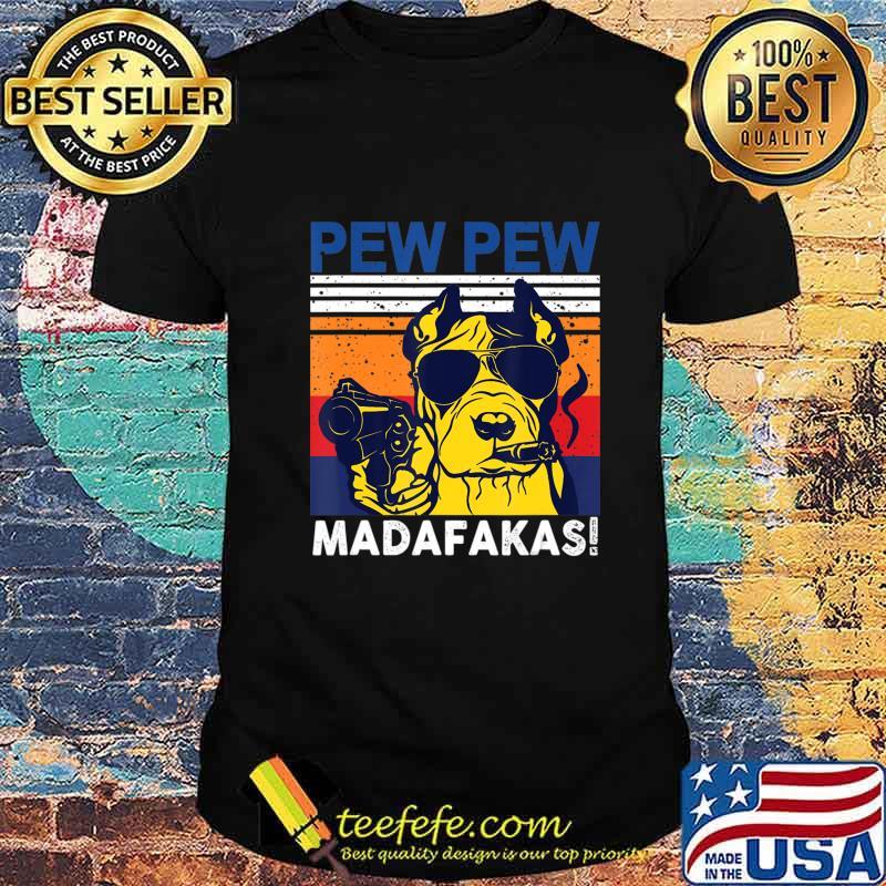 Dog Pew Pew Madafakas vintage crazy pit-bull Graphic T-Shirt