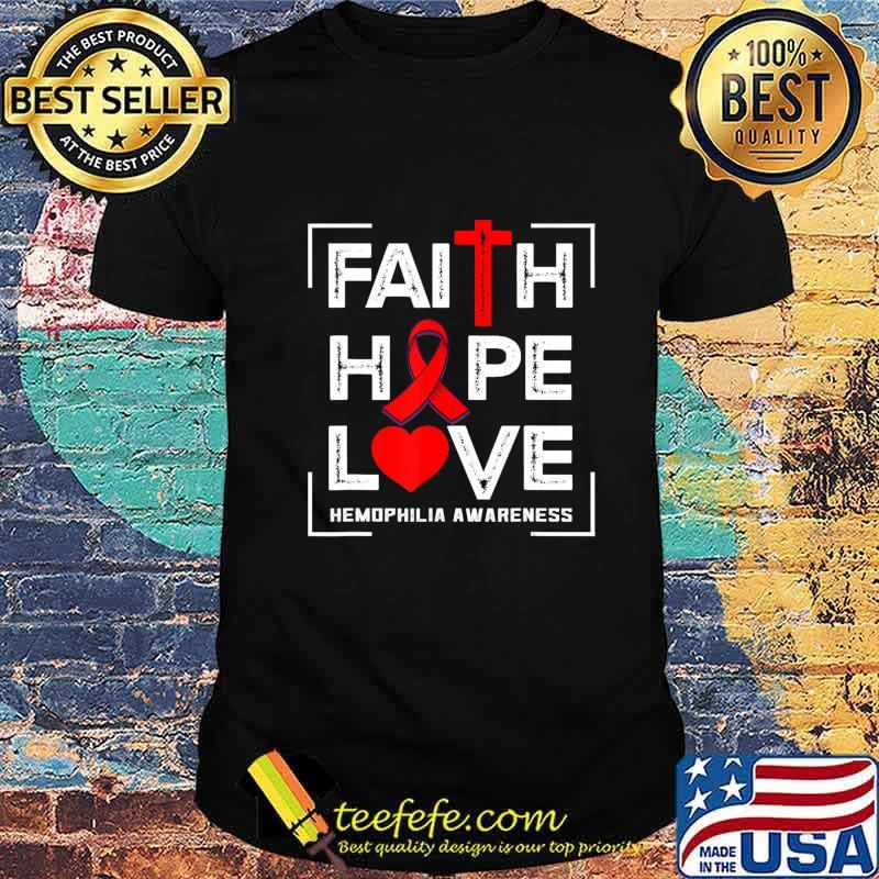 Faith Hope Love Hemophilia Awareness T-Shirt