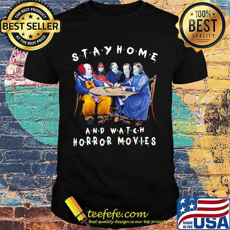 Halloween stay home and watch horror movies mask shirt