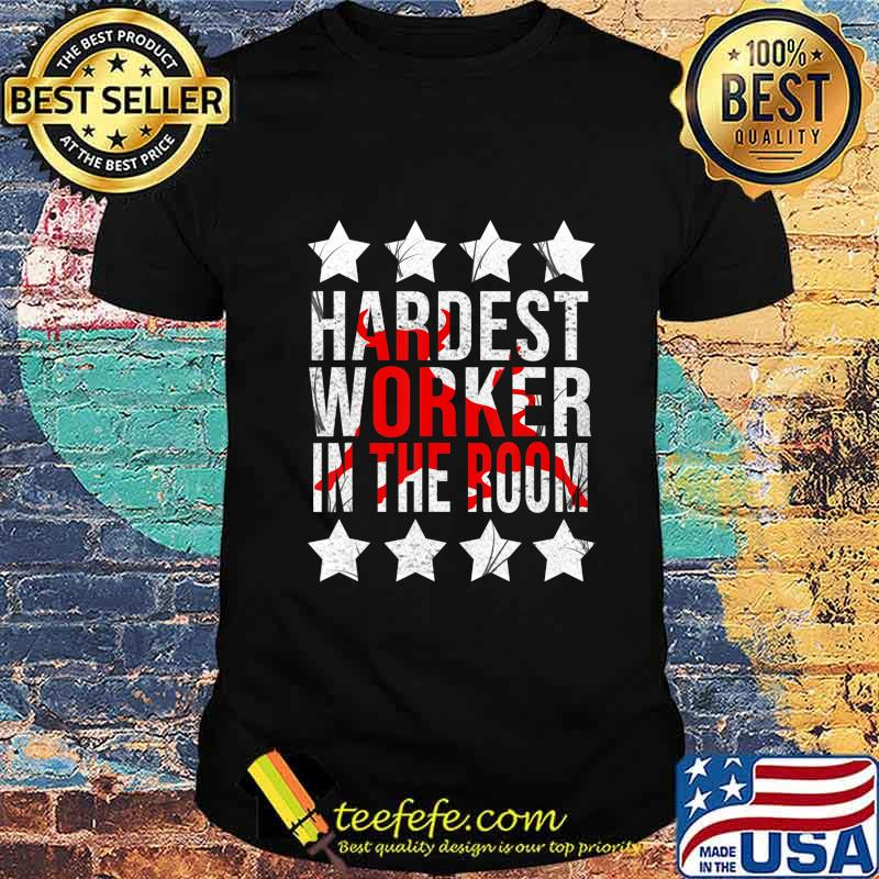 Hardest worker in the room gift workhorse T-Shirt