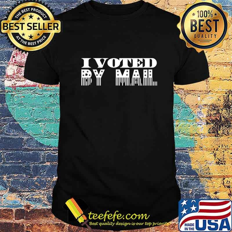 I Voted By Mail T-Shirt