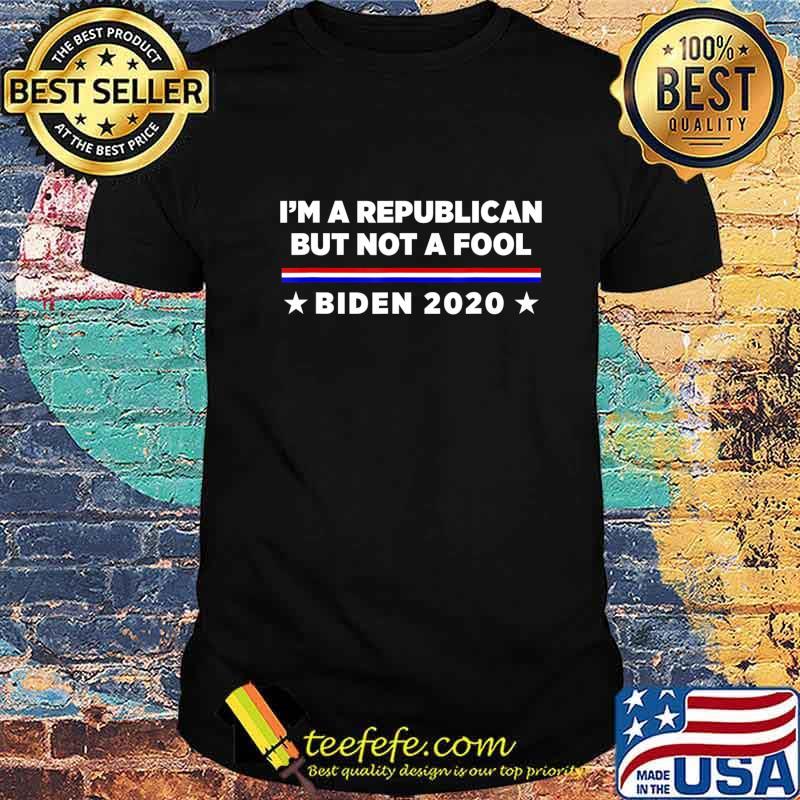 I'm a Republican But Not a Fool Biden 2020 T-Shirt