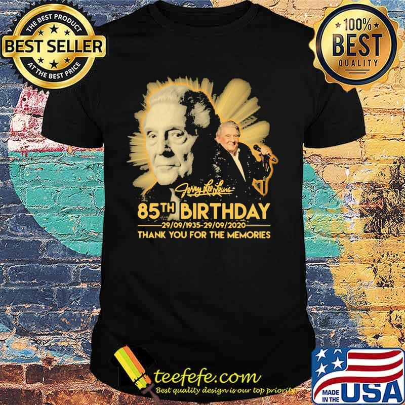 Jerry lee lewis 85th birthday 1935 2020 thank for the memories signature shirt