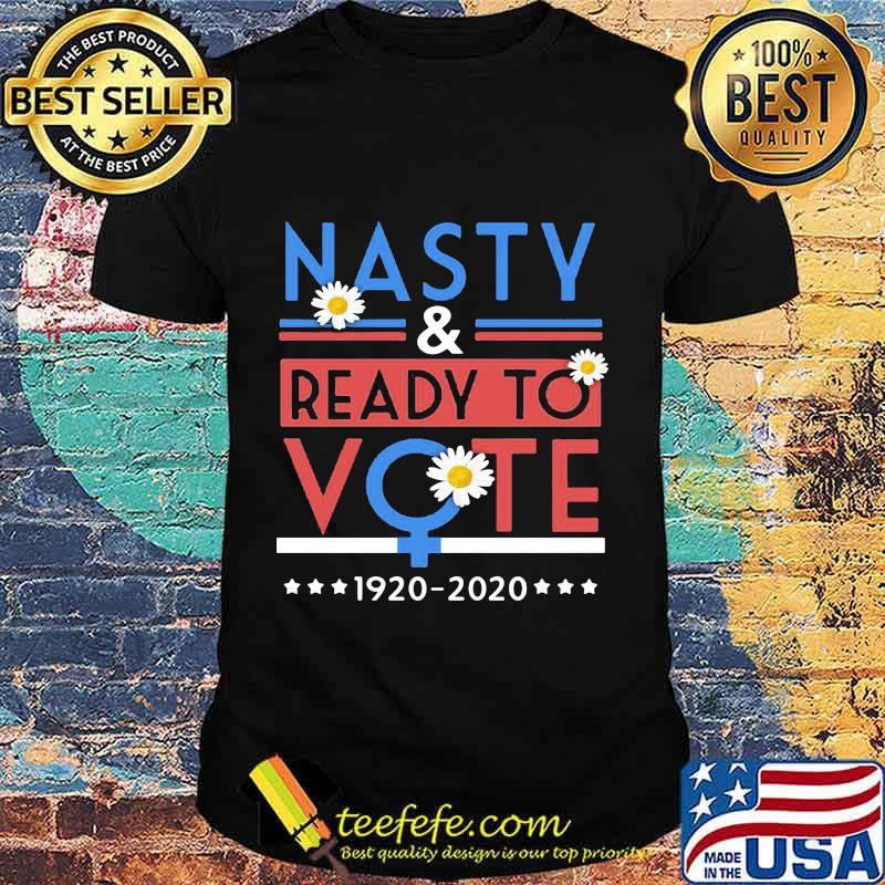 Nasty And Ready To Vote Feminism Kamala Harris Shirt