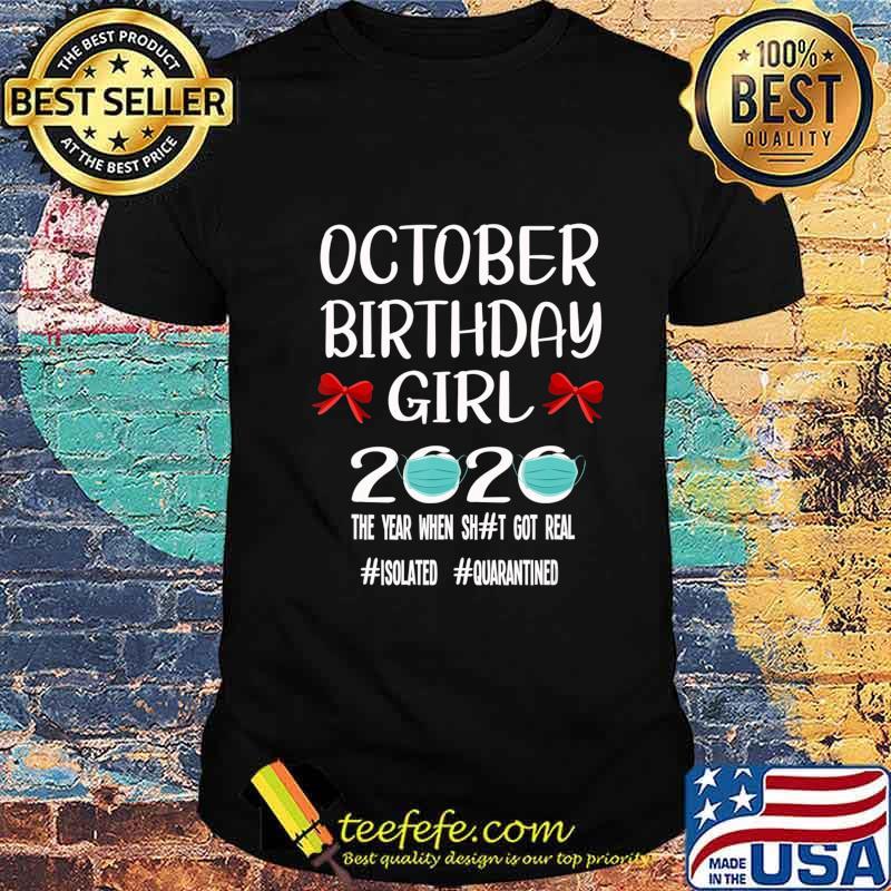 October girl birthday quarantine 2020 gift social distance T-Shirt