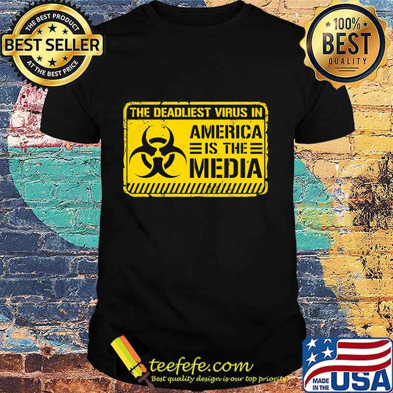 Official The Deadliest Virus In America Is The Media Shirt