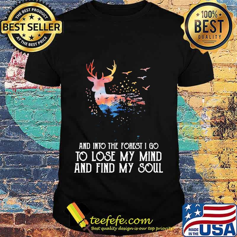 Reindeer And Into The Forest I Go To Lose My Mind And Find My Soul Shirt