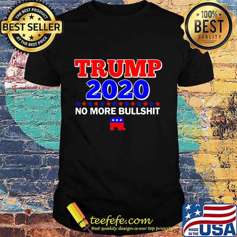 Trump 2020 No More Bullshit Elephant Shirt