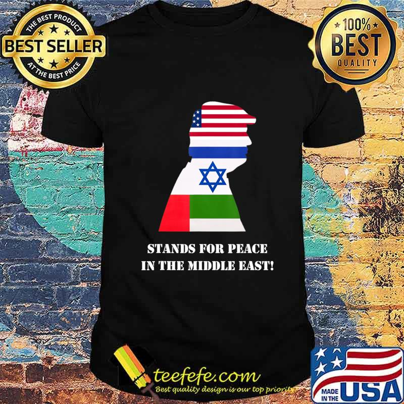 Trump stands for Peace in the Middle East T-Shirt