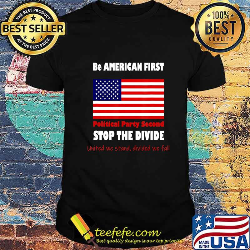 United We Stand! Biden Trump we are all American! Patriots T-Shirt