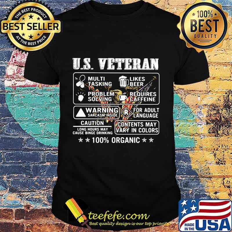 Us Veteran Multi Tasking Likes Beer Problem Solving Requires Caffeine Warning Sarcasm Inside For Adult Language 100% Organic Shirt