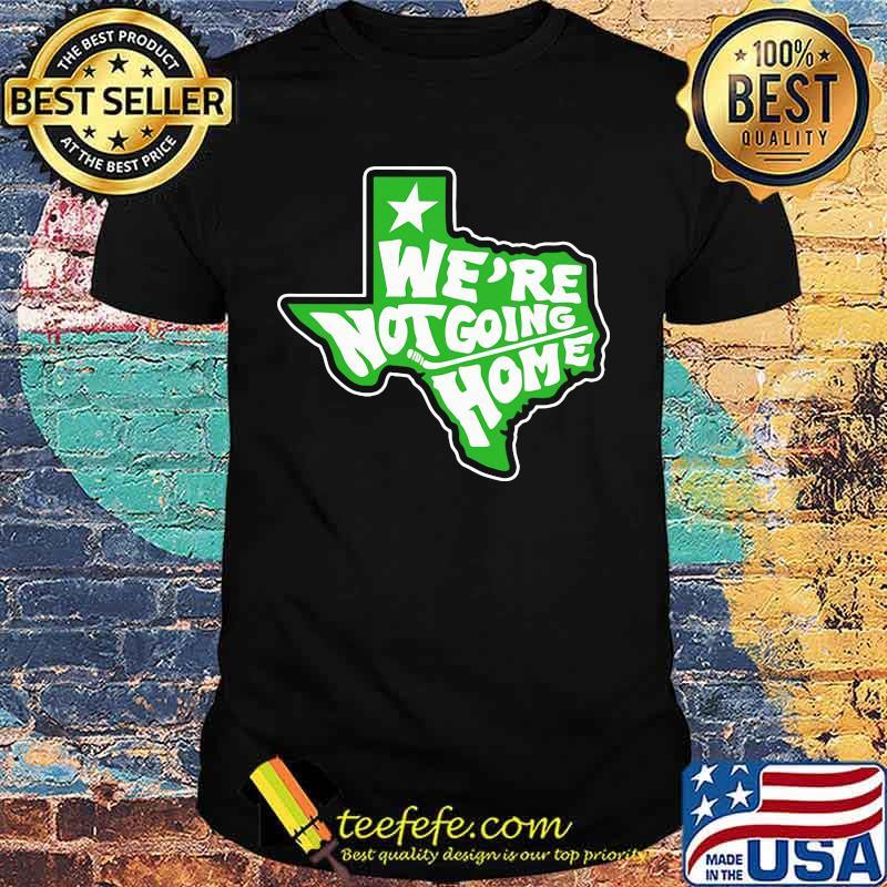 We're not going home hockey texas map shirt