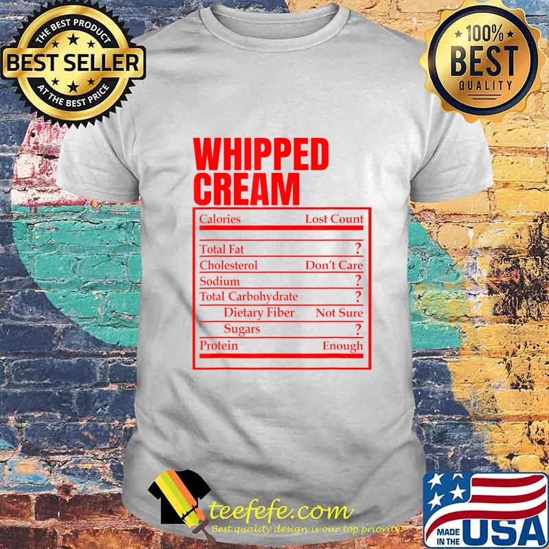 Whipped Cream Nutrition Facts Label Thanksgiving Christmas T-Shirt