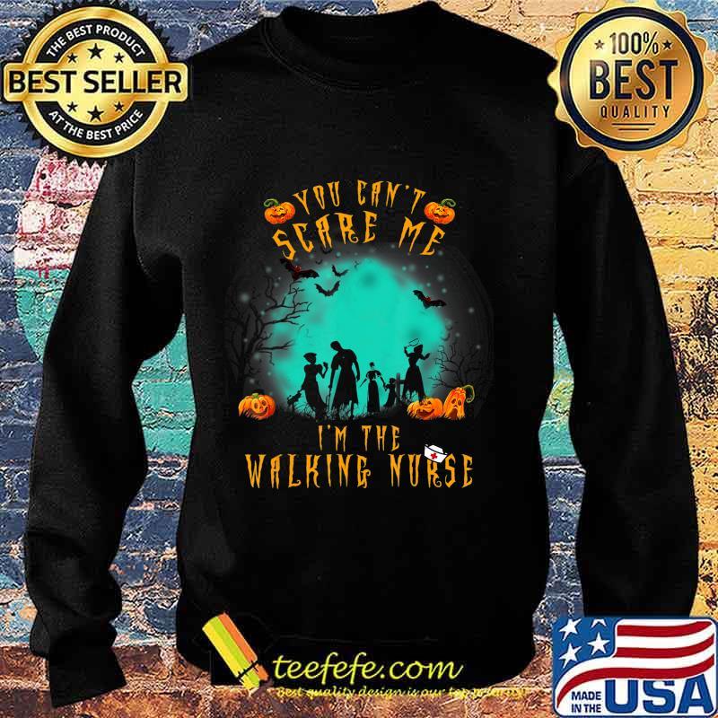 You Can't Scare Me I'm The Walking Nurse Halloween Nurse T-Shirt Sweater