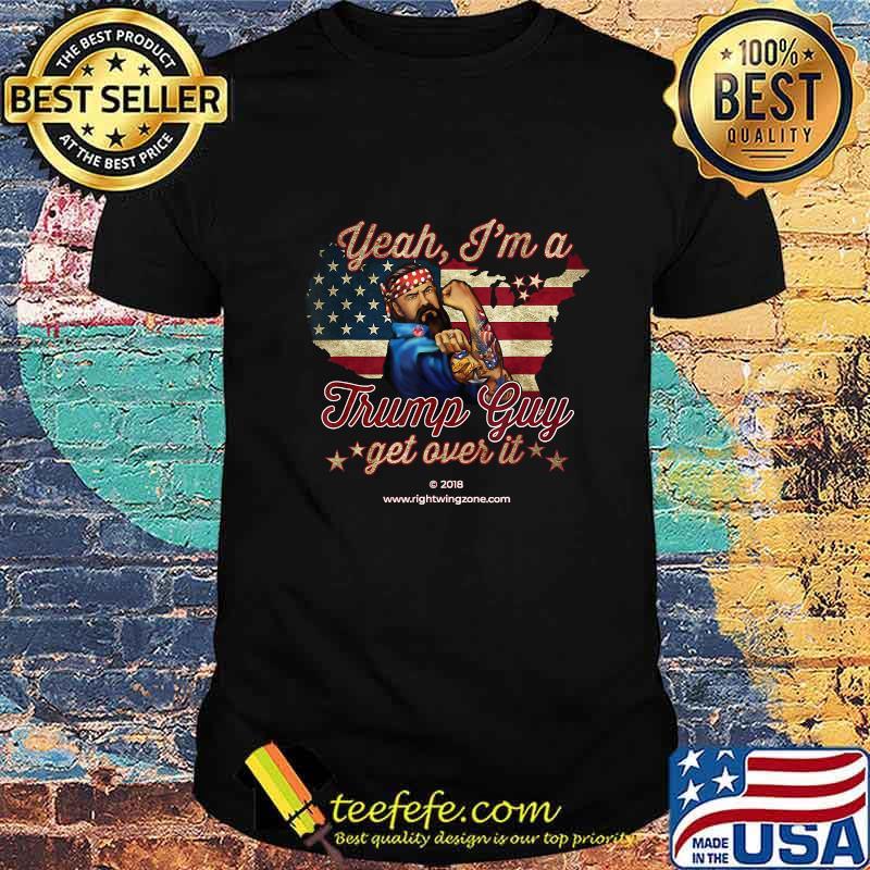 Yeah I'm A Trump Guy Get Over It Trump 2020 T-Shirt