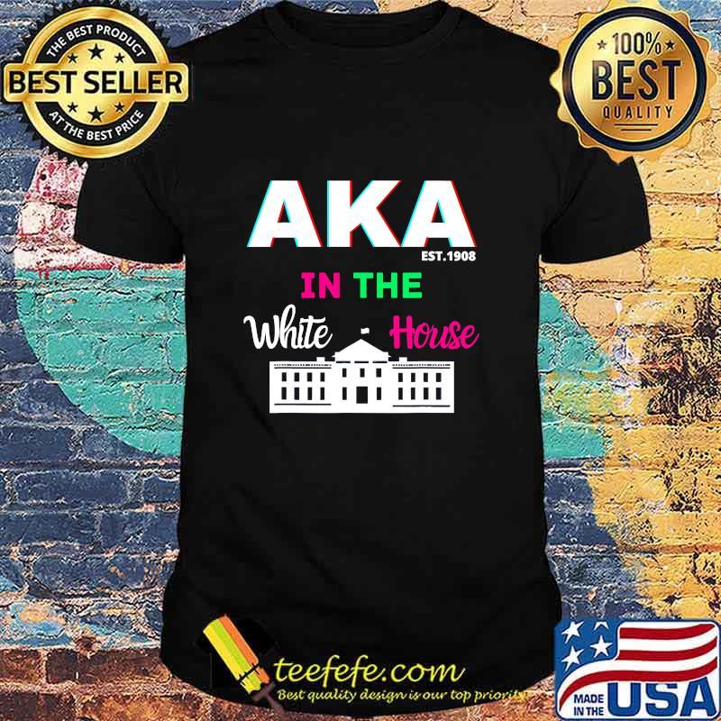 AKA In The White House Pretty Ladies Black Biden Harris 2020 Shirt