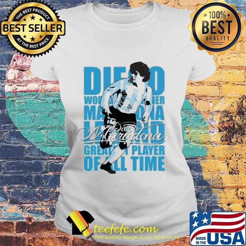 Diego Maradona Legend Greatest Player Of All Time Legend Genius Football Shirt Laides tee