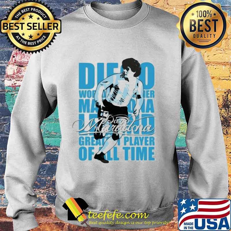 Diego Maradona Legend Greatest Player Of All Time Legend Genius Football Shirt Sweater