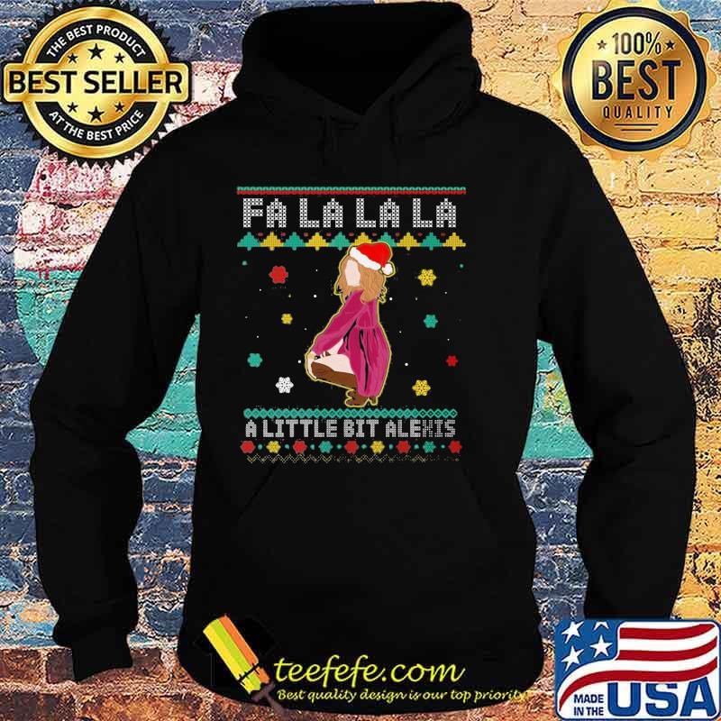 Fa La La La A Little Bit Alexis Funny Alexis Rose Schitts Creek Ugly Christmas Shirt Hoodie