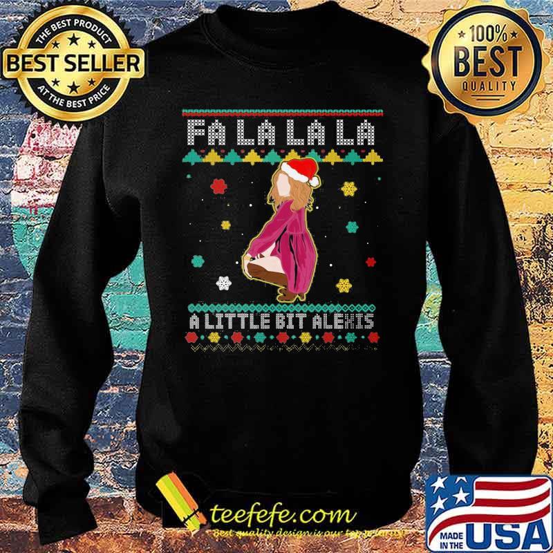 Fa La La La A Little Bit Alexis Funny Alexis Rose Schitts Creek Ugly Christmas Shirt Sweater