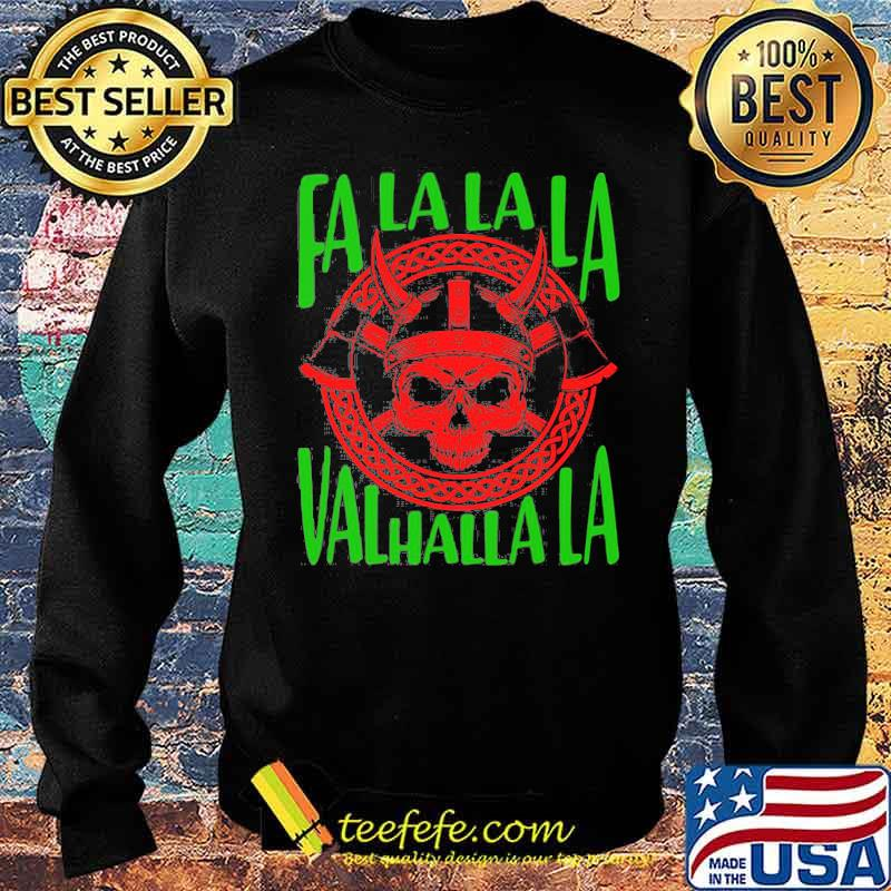 Fa La La La Valhalla La Viking God Ugly Christmas Shirt Sweater