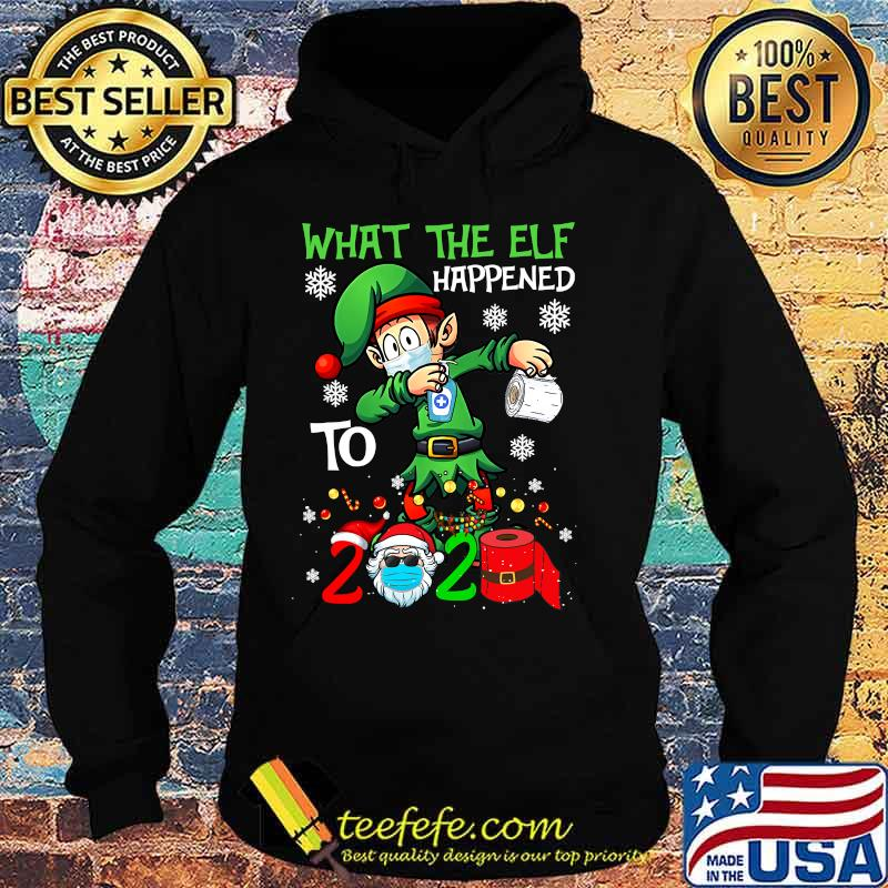 Funny Christmas 2020 Elf What The Elf Happened To 2020 Xmas Shirt Hoodie