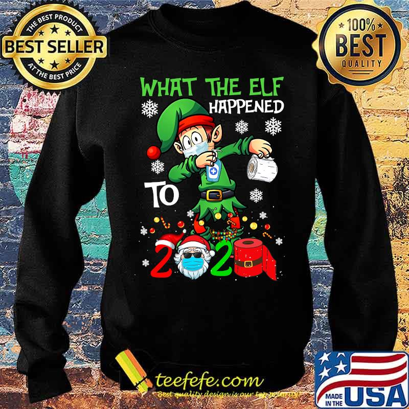 Funny Christmas 2020 Elf What The Elf Happened To 2020 Xmas Shirt Sweater