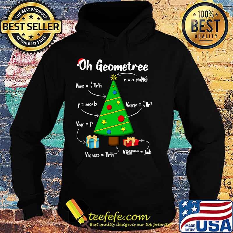 Geometry Math Science Teacher Christmas 2020 Oh Geometree Shirt Hoodie