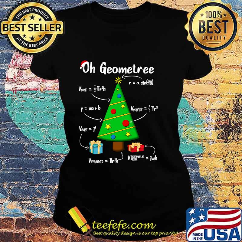 Geometry Math Science Teacher Christmas 2020 Oh Geometree Shirt Ladies tee