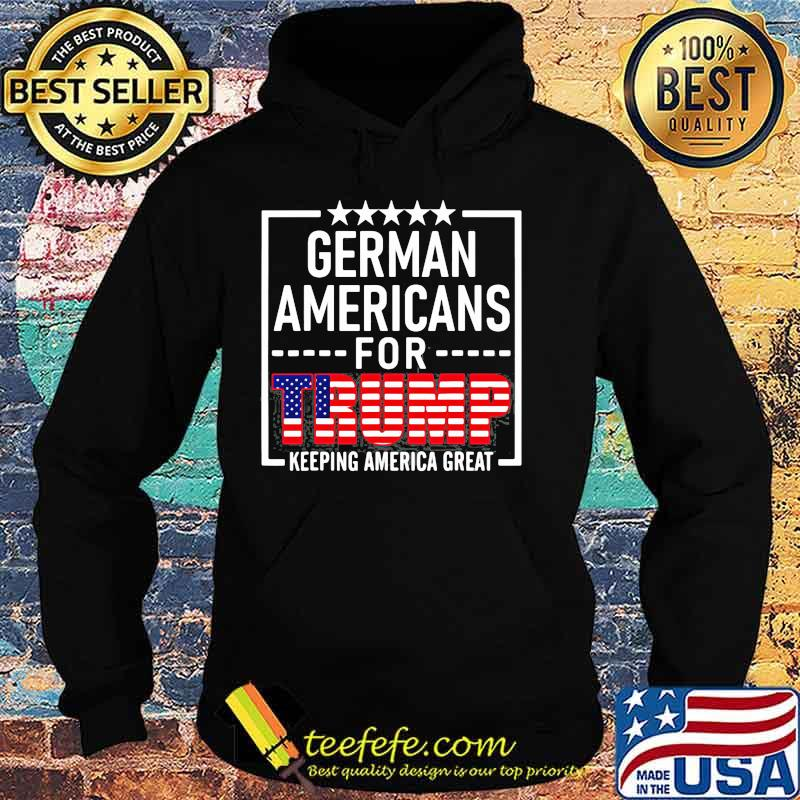 German Americans For Trump Conservative Gift 2020 Reelection American Flag Shirt Hoodie