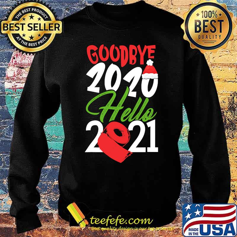 Goodbye 2020 Hello 2021 Santa Hat And Toilet Paper Christmas Shirt Sweater