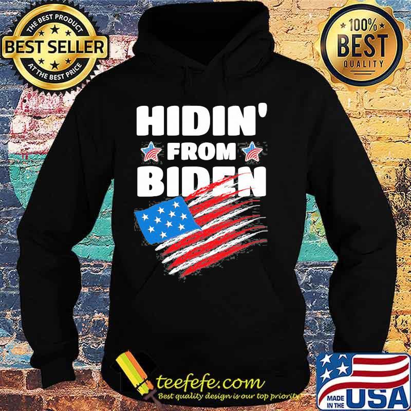 Hidin' From Biden American Flag Shirt Hoodie