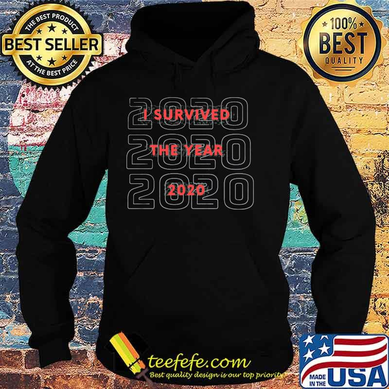 I Survived The Year 2020 Shirt Hoodie