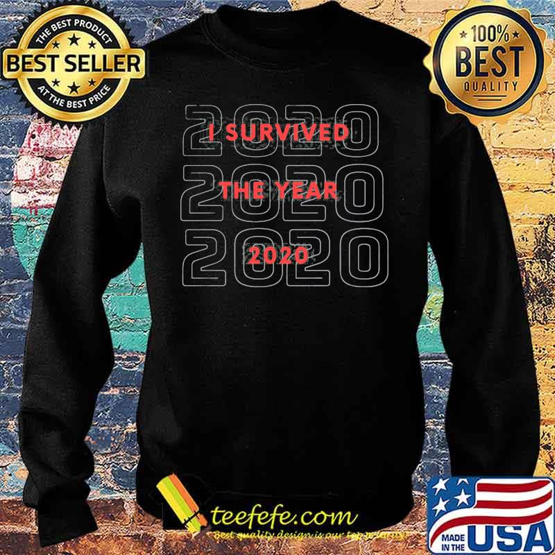 I Survived The Year 2020 Shirt Sweater