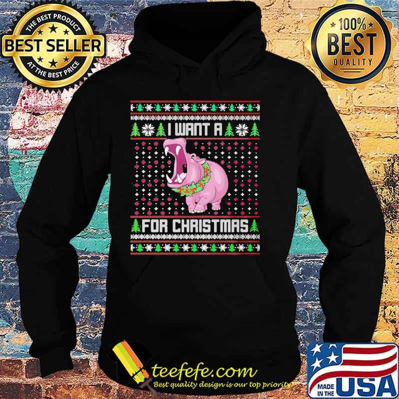 I Want A Hippopotamus For Christmas Ugly Holiday Shirt Hoodie