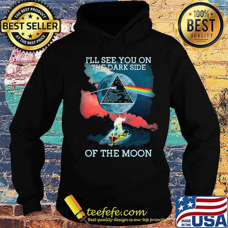 I'll See You On The Dark Side Of The Moon Raibow Pink Floyd Lgbt Shirt Hoodie