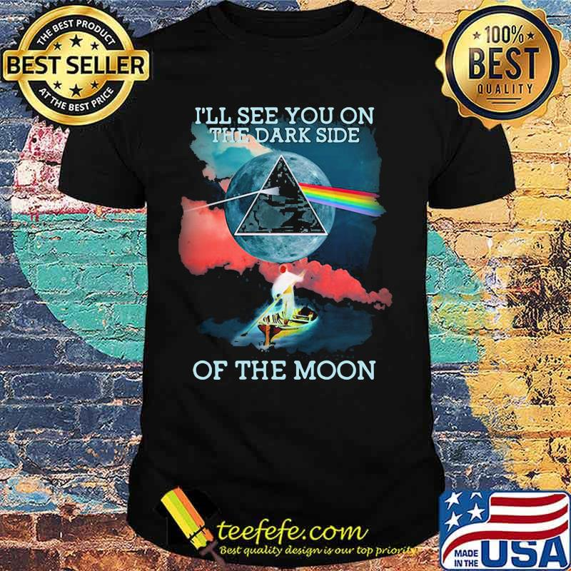 I'll See You On The Dark Side Of The Moon Raibow Pink Floyd Lgbt Shirt