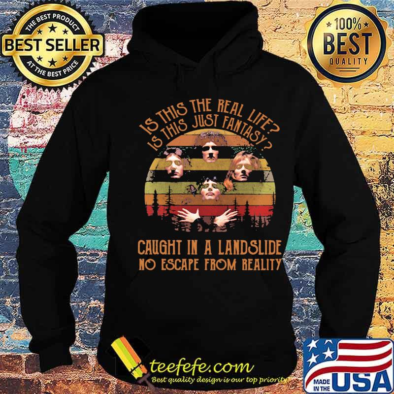 Is This The Real Life Is This Just Fantasy Caught In A Landslide No Escape From Really Vintage Shirt Hoodie