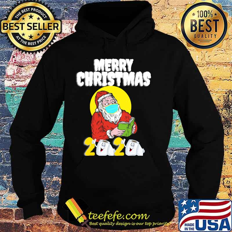 Merry Christmas 2020 Santa With Face Mask And Toilet Paper Shirt Hoodie