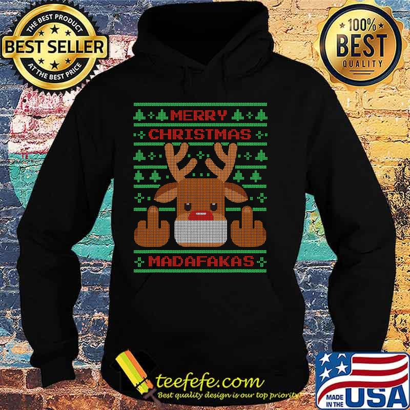 Merry Christmas Madafakas Reindeer Showing Middle Fingers To Evil Ugly Christmas Shirt Hoodie