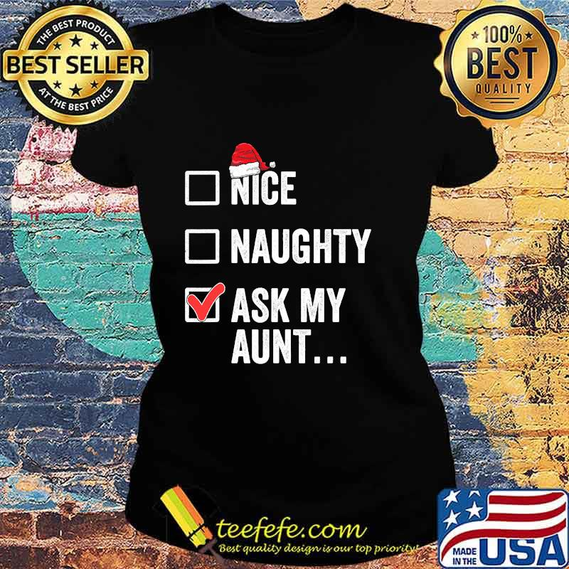 Nice Naughty Ask My Aunt Funny Christmas Santa Hat Family Matching Pajamas Shirt Ladies tee